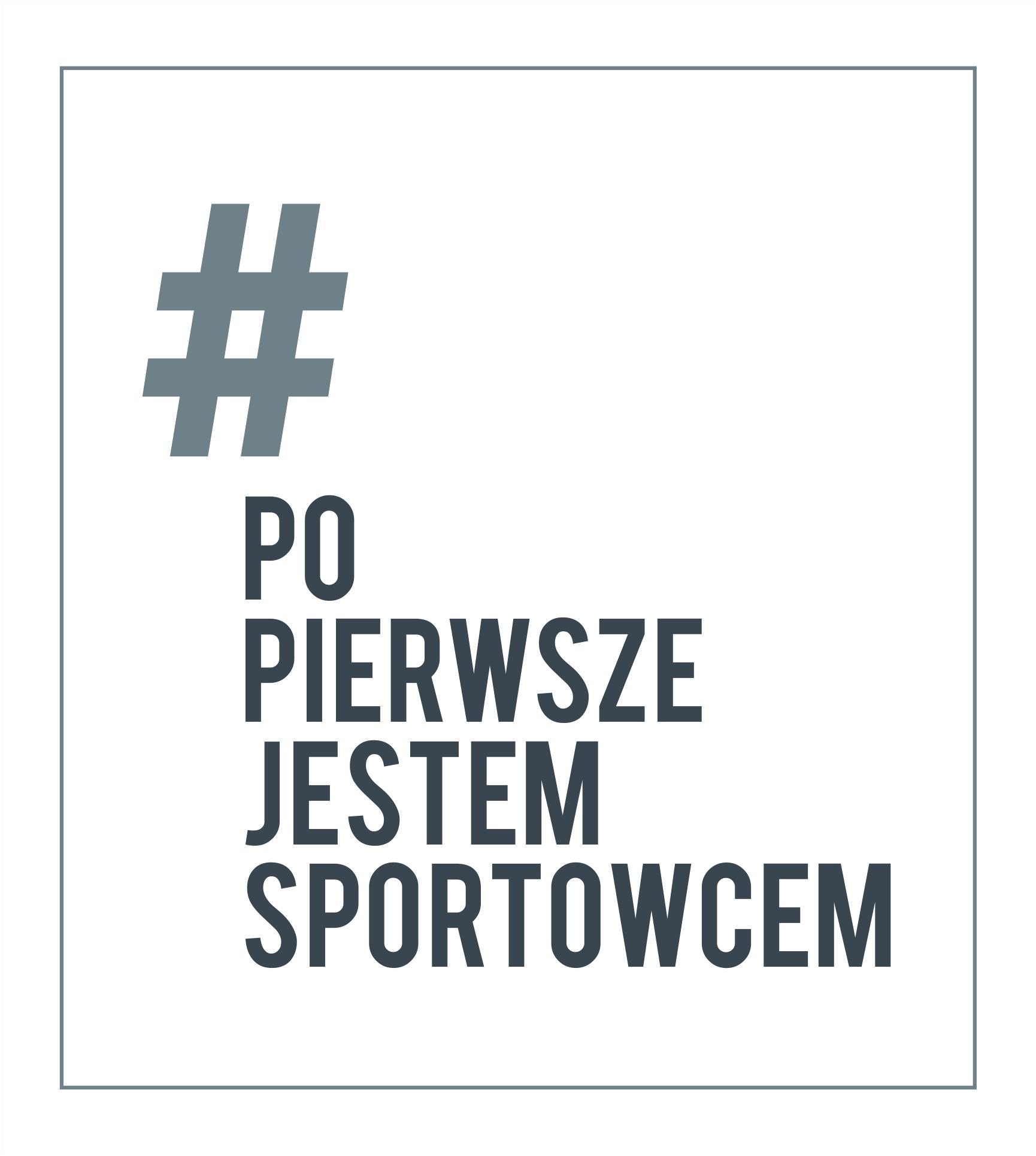 Logo Kampanii, napis # po pierwsze jestem sportowcem